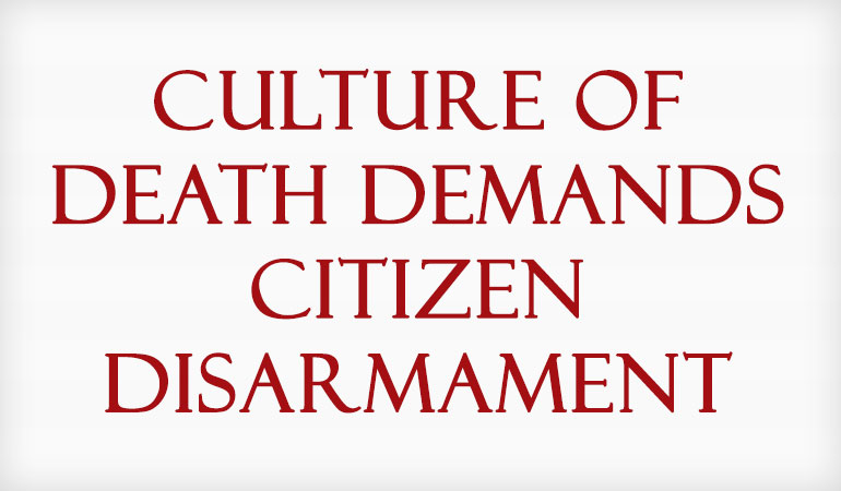 Culture of Death Demands Citizen Disarmament