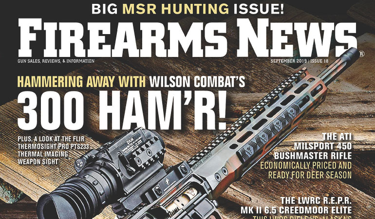 Firearms News September 2019 – Issue #18! THE BIG MSR HUNTING ISSUE! [See video]