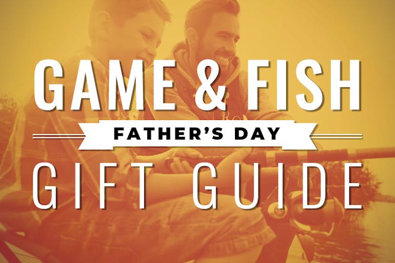 Game & Fish 2020 Father's Day Gift Ideas