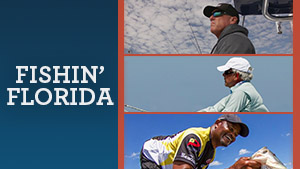 Cast your sights on the Sunshine State and travel around with some big personalities in America's Fishing Capital.